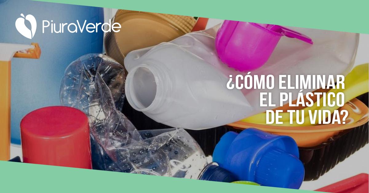 ¿Cómo eliminar el plástico de tu vida?