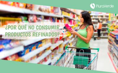¿Por qué no consumir productos refinados?